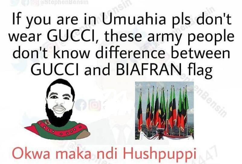 IPOB Warning: Hushpuppi, Biafran Flag, Gucci and the Nigerian Army