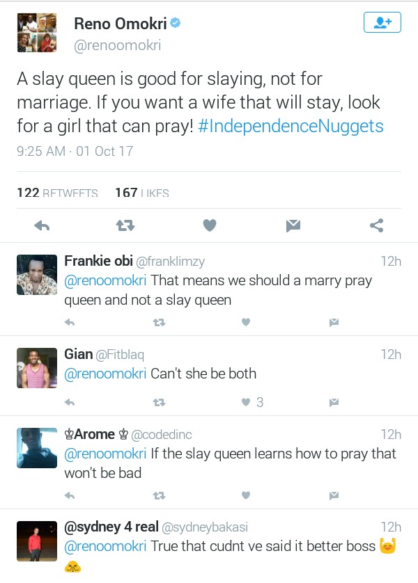 """""""A slay queen is good for slaying not for marriage"""" - Reno Omokri"""