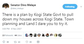 """I dare you to try it!"" Sen. Dino Melaye says as he accuses Gov Yahaya Bello of planning to pull down his houses across Kogi state"