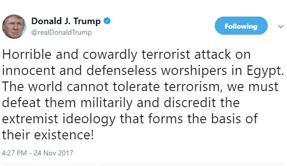 The world cannot tolerate terrorism, we must defeat them - President Trumps reacts to the attack in Egypt that killed 184 people
