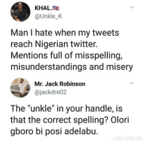 See how trailer jammed this man who said he hates his tweets reaching Nigerian twitter because his mention gets filled with misspellings and misery