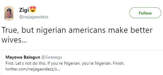 """Nigerian-Americans make better wives than Nigerian born girls""- Twitter user"