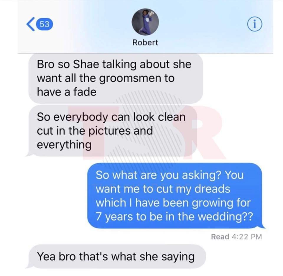 Groom-to-be asks his friend to cut the dreadlocks he spent years growing because his wife wants all grooms men to look neat on her big day