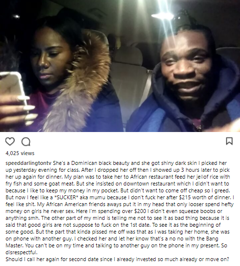 Speed Darlington laments about not sleeping with a woman after he spent $215 on her, and he is asking for help from y