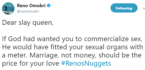 ''If God had wanted you to commercialize sex, he would have fitted your sexual organs with a meter'' Reno Omokri tells Slay Queens