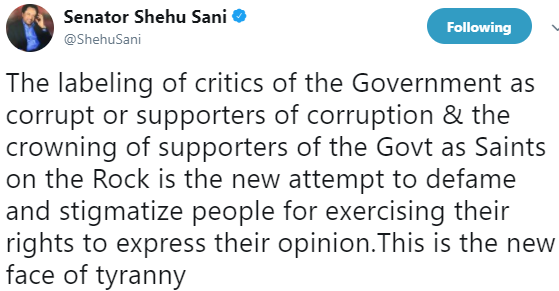 ''The labeling of critics of the Government as corrupt or supporters of corruption is the new face of tyranny'' Senator Shehu Sani says