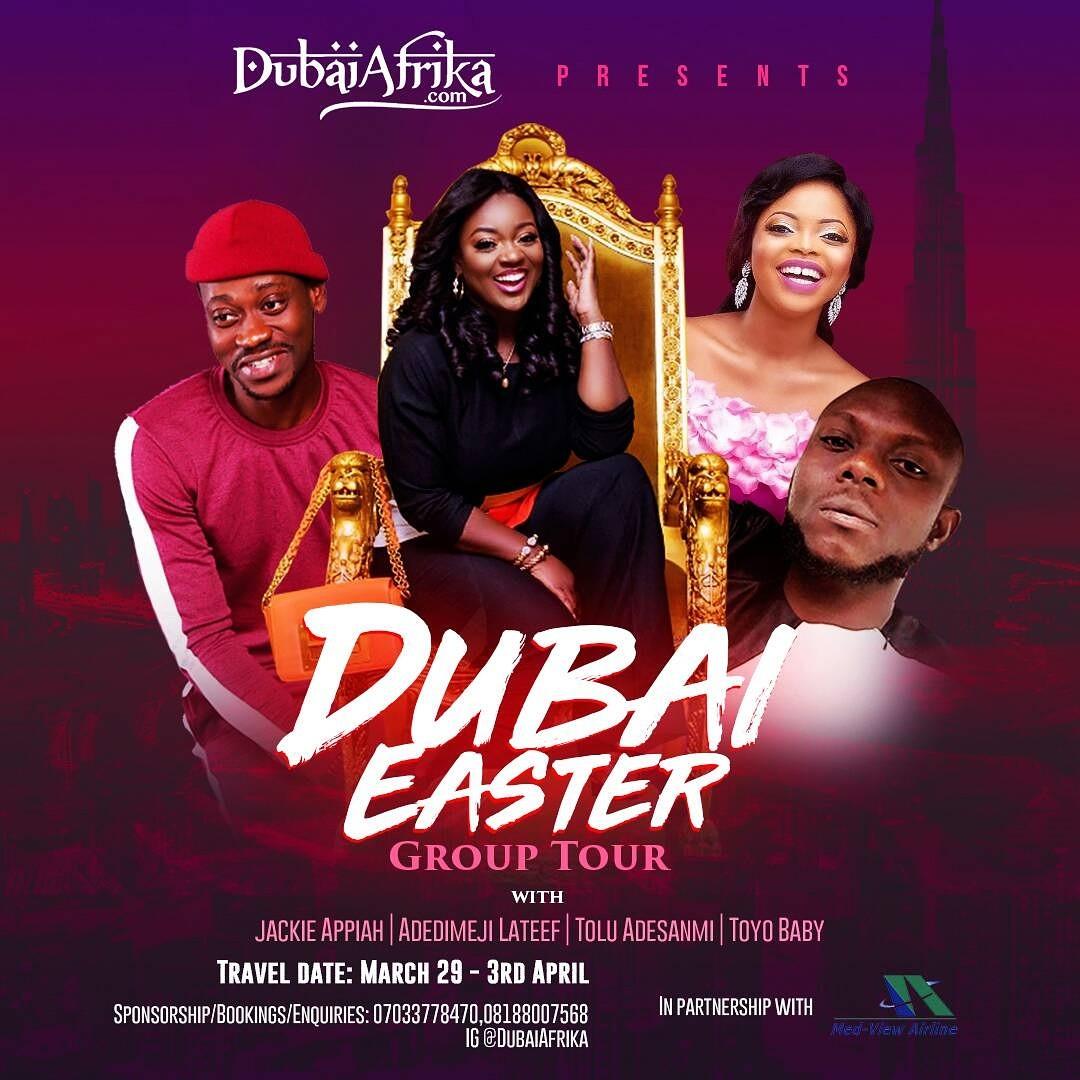 Dubai Easter Group Tour with Jackie Appiah, Toyo Bay & Adedimeji Lateef