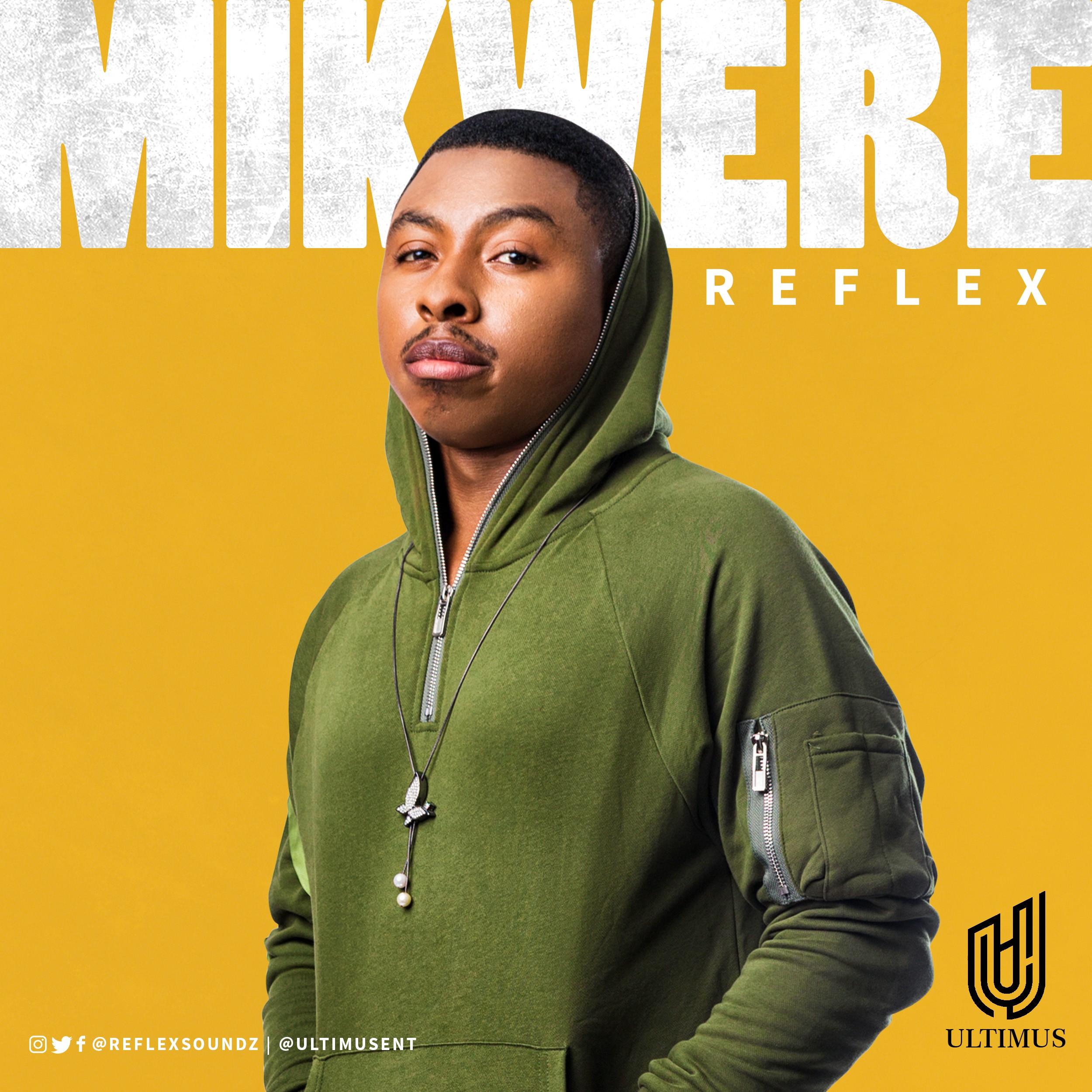 New Music:?Reflex - Mikwere