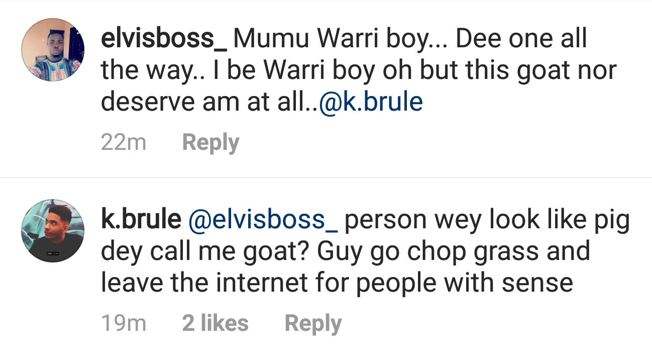 Between disqualified BBN 2018 housemate, K.brule and a non-fan on Instagram