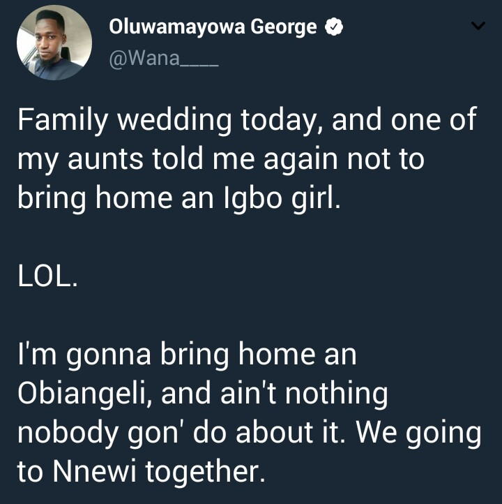 Yoruba guy says his aunts told him not to bring home an Igbo girl