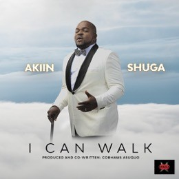 Akiin Shuga teams up with Cobhams Asuquo to drop inspirational hit single ?I Can walk?