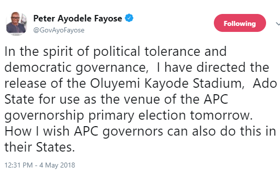 In the spirit of political tolerance, I have directed the release of the O.K?Stadium?for use as venue of the APC governorship primary election - Governor Fayose