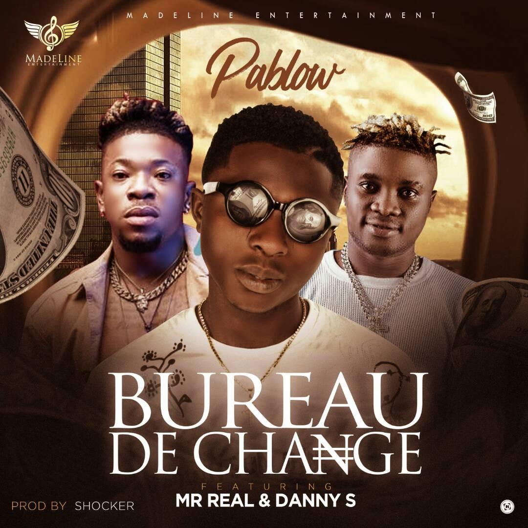 Pablow - ?Bureau de change? feat. Mr Real & Danny S