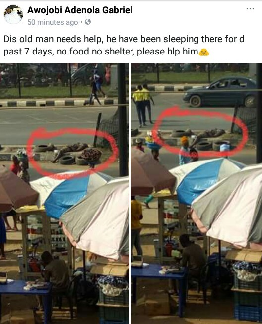 Facebook users shares photos of an old man who has been sleeping at Ikorodu bus terminal for 7 days without food