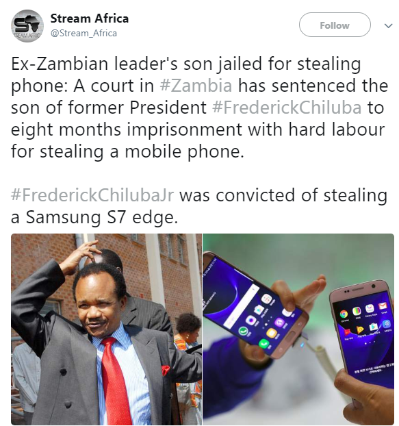 Son of former Zambian president sentenced to eight months imprisonment with hard labour for stealing a mobile phone