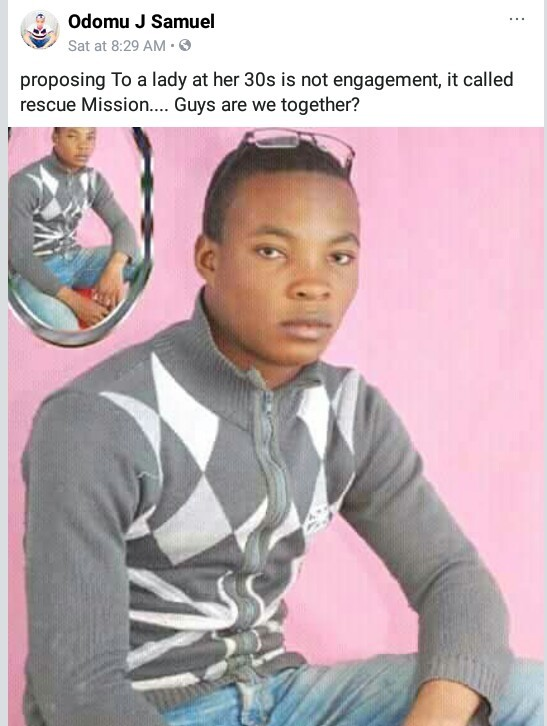 Nigerian man says proposing to a lady in her 30s is not an engagement but a rescue mission