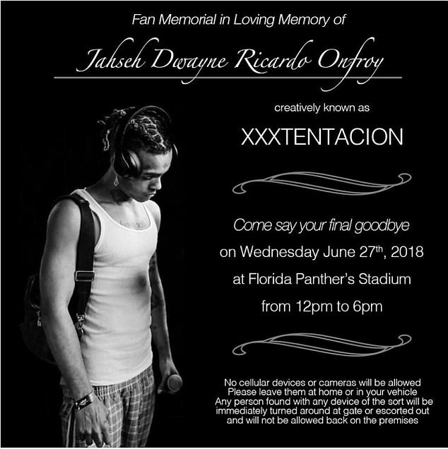 Slain rapper XXXTentacion, 20, will have an open casket funeral with his family expecting his fans to come say their final goodbyes at a public memorial service on Wednesday. His family announced on the slain rapper's Instagram page that fans are �invited to Florida Panther's Stadium in Sunrise on June 27 saying it will be their 'last chance to see him'.� The service will be from noon to 6pm.� According to Entertainment Tonight, the funeral will be open casket and cell phone and video cameras are strictly prohibited. � � 'Please leave them at home or in your vehicle. Any person found with any device of the sort will be immediately turned around at the gate or escorted out and will not be allowed back on the premises,' the Instagram post read. XXXTentacion, whose real name was Jahseh Onfroy, was gunned down on Monday, June 18, 2018, while shopping for a motorcycle in South Florida.� A local tatoo artist Dedrick Williams, 22, has been charged with premeditated murder. He is one of two men police believe were involved in killing the rapper