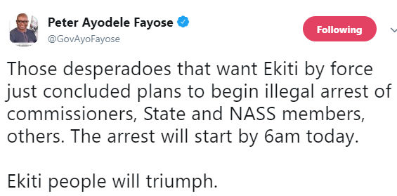 Governor Fayose accuses ruling party of planning to illegally arrest commissioners, State and NASS members from Ekiti state