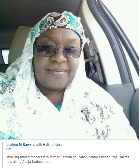 Former commissioner for Education in Katsina state, Halimatu Sa?adiya Idris,  killed by armed robbers along Abuja-Kaduna road