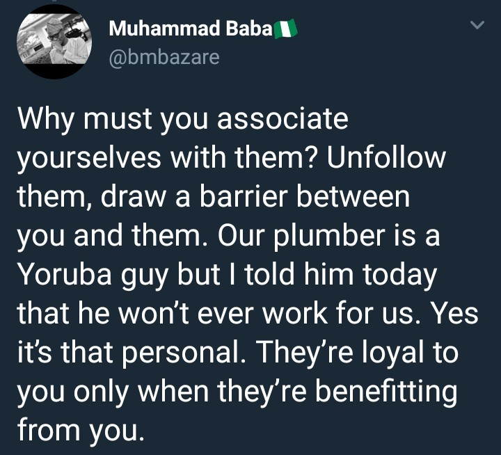 Northern Nigerian man fires his plumber just for being yoruba, says northerners should stop associating with the southerners