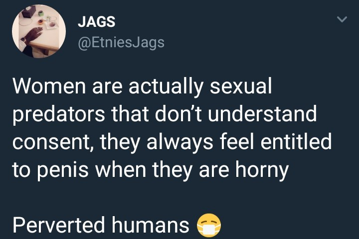 Male twitter user says women are perverts who feel entitled to sex when they
