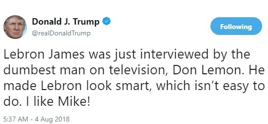 With one tweet,?President Trump calls CNN?s Don Lemon ?the dumbest man on television? and suggests Lebron James Isn?t ?smart?