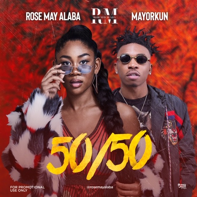 Video | Audio: Rose May Alaba ft. Mayorkun ? 50/50