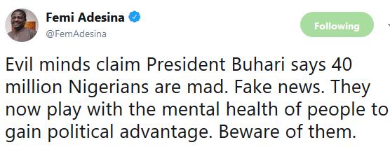 Femi Adesina denies that President Buhari said 40million Nigerians are mad