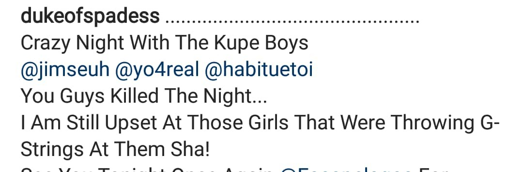Girls reportedly threw their g-strings at Kupe boys in Lagos last night