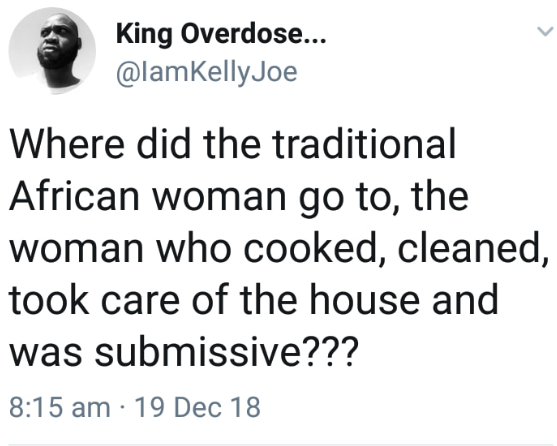 "See the replies that followed after a man asked what happened to the ""traditional African woman that cooks, cleans, and is submissive"""