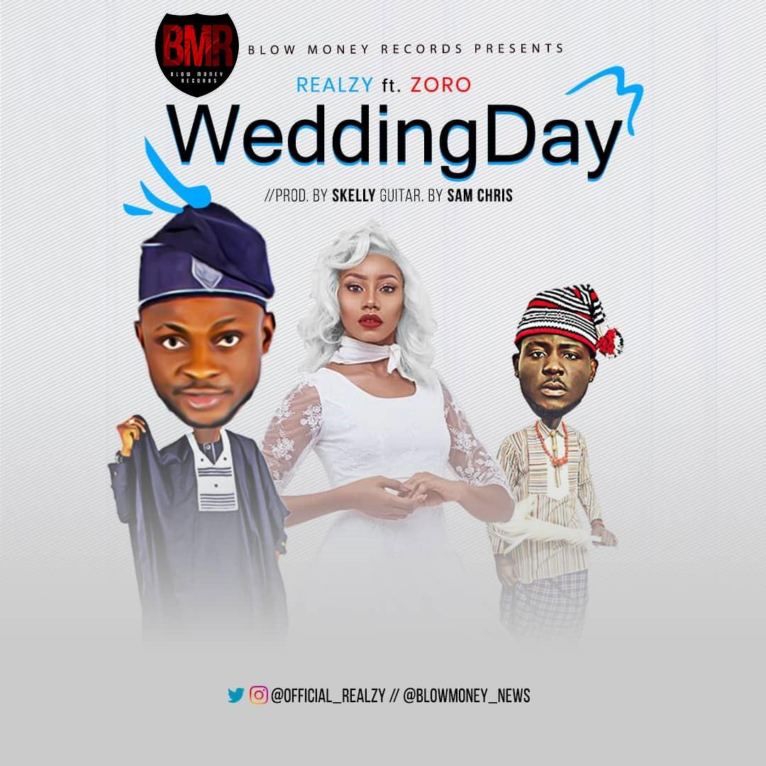 Music: Realzy - Wedding Day ft Zoro