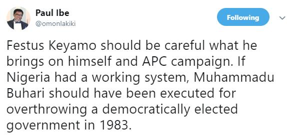 Buhari should have been executed for overthrowing Shagari ? Atiku?s spokesman, Ibe Paul replies Festus Keyamo