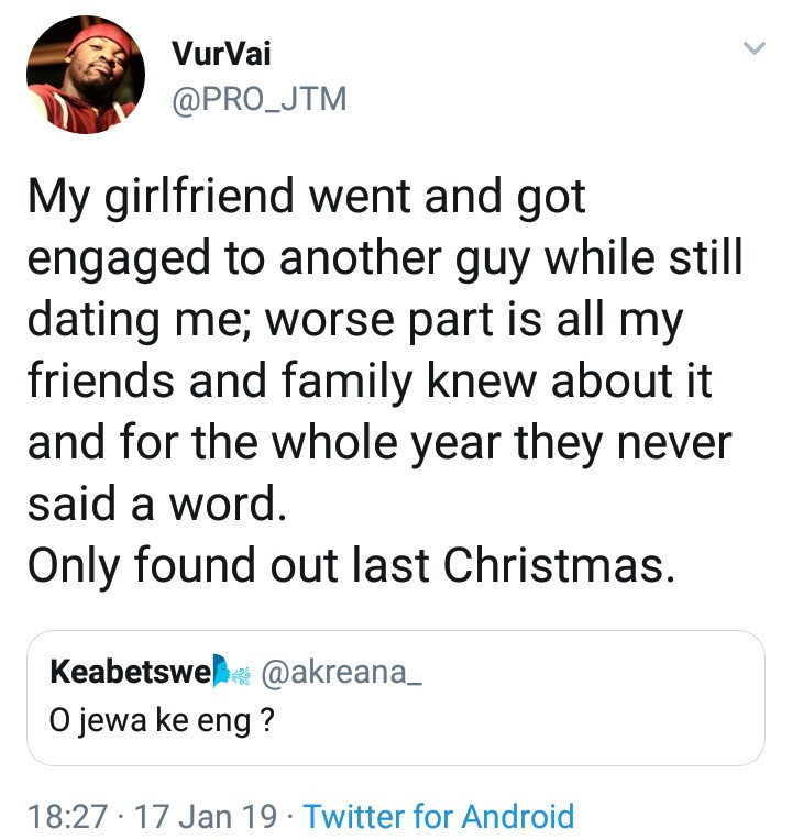 This Twitter user narrates how his girlfriend got engaged to someone else and his family and friends hid it from him