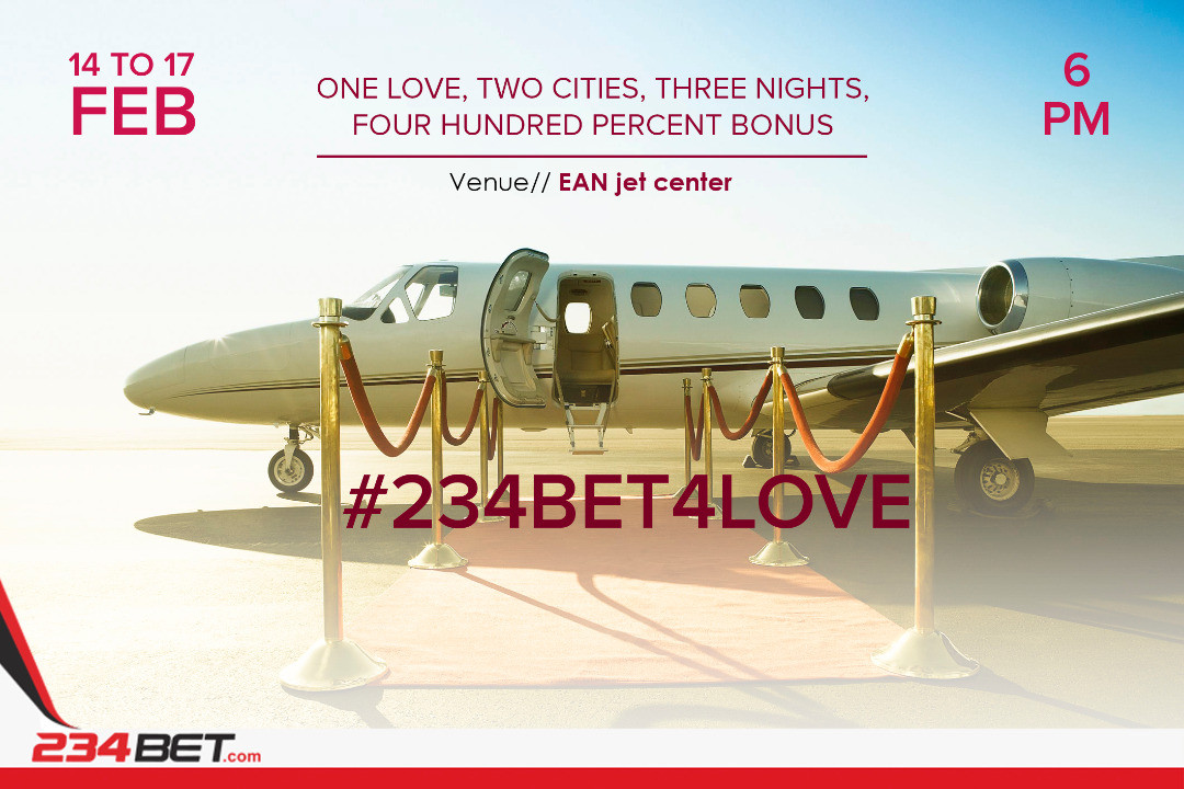 234bet Valentine Giveaway: A Tale Of Two Cities, A Private Jet, Champagne, A 5-Star Hotel And Four Hundred Percent Deposit Bonus