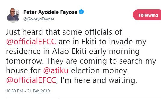 'EFCC officials are in Ekiti State to invade my residence to search for Atiku election money', 'EFCC officials are in Ekiti State to invade my residence to search for Atiku election money' – Ayo Fayose cries out