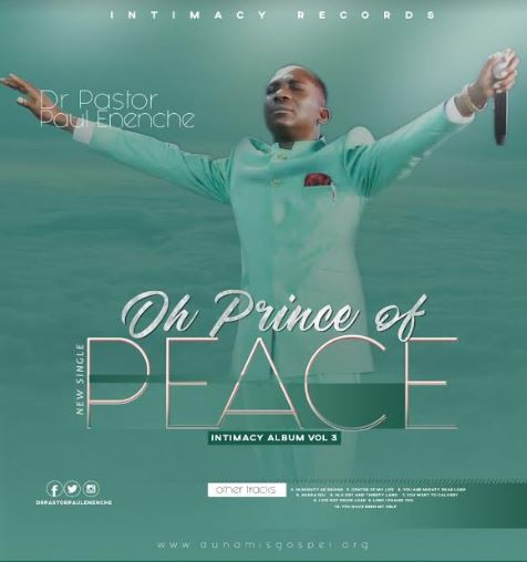 Dr. Pastor Paul Enenche releases new single ?Oh Prince of Peace? [DOWNLOAD]