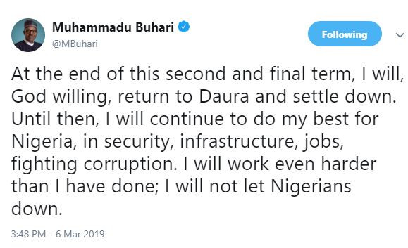 At The End Of This Second And Final Term, I Will, God Willing, Return To Daura And Settle Down - President Buhari Tweets