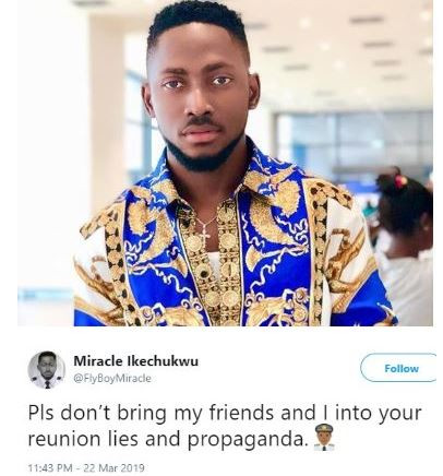 #BBNaija:?Please don?t bring my friends and I into your reunion lies and propaganda - Miracle Tweets