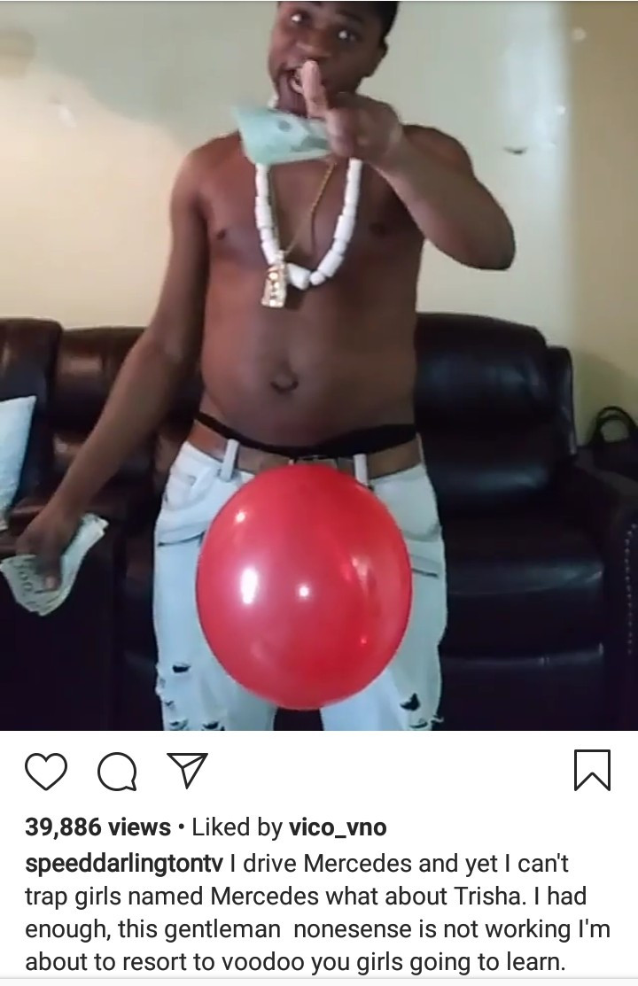 Speed Darlington threatens to resort to Voodoo so as to Charm Girls to 'blow his balloon'
