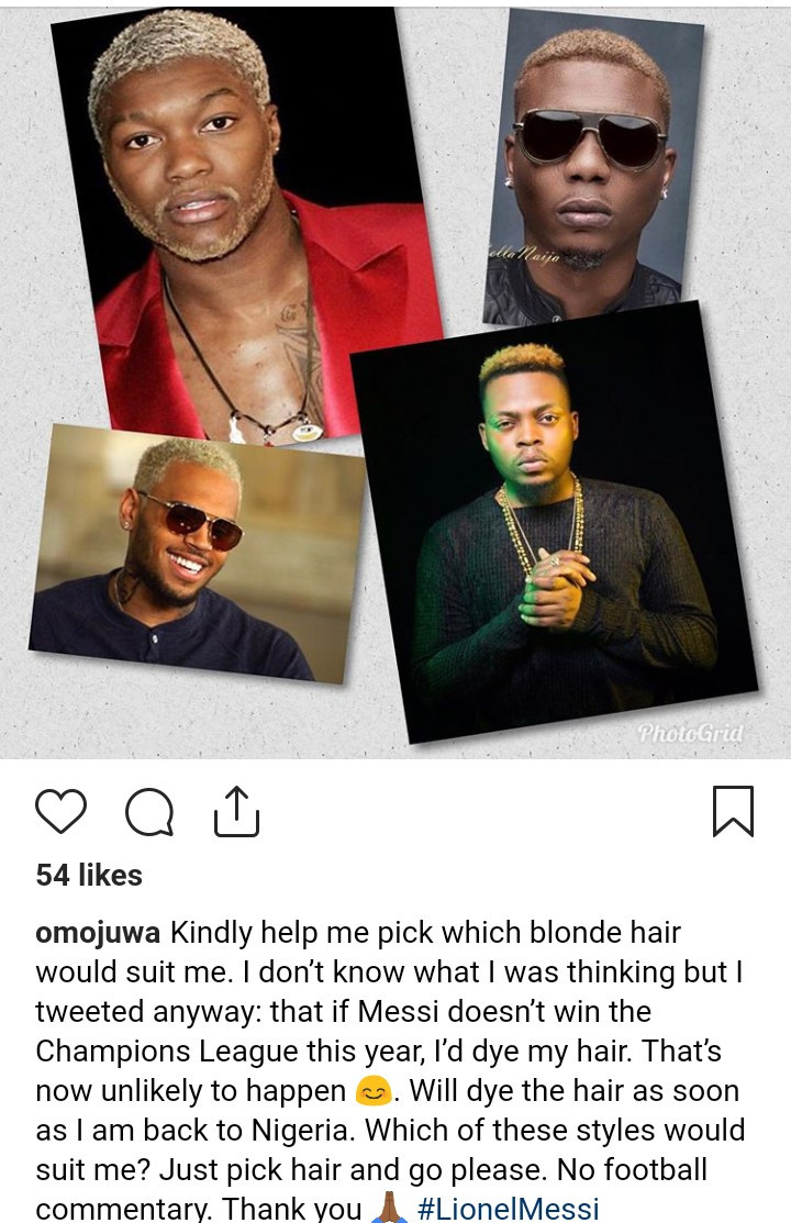 Omojuwa set to go blonde after vowing to change his hair color if Messi doesn