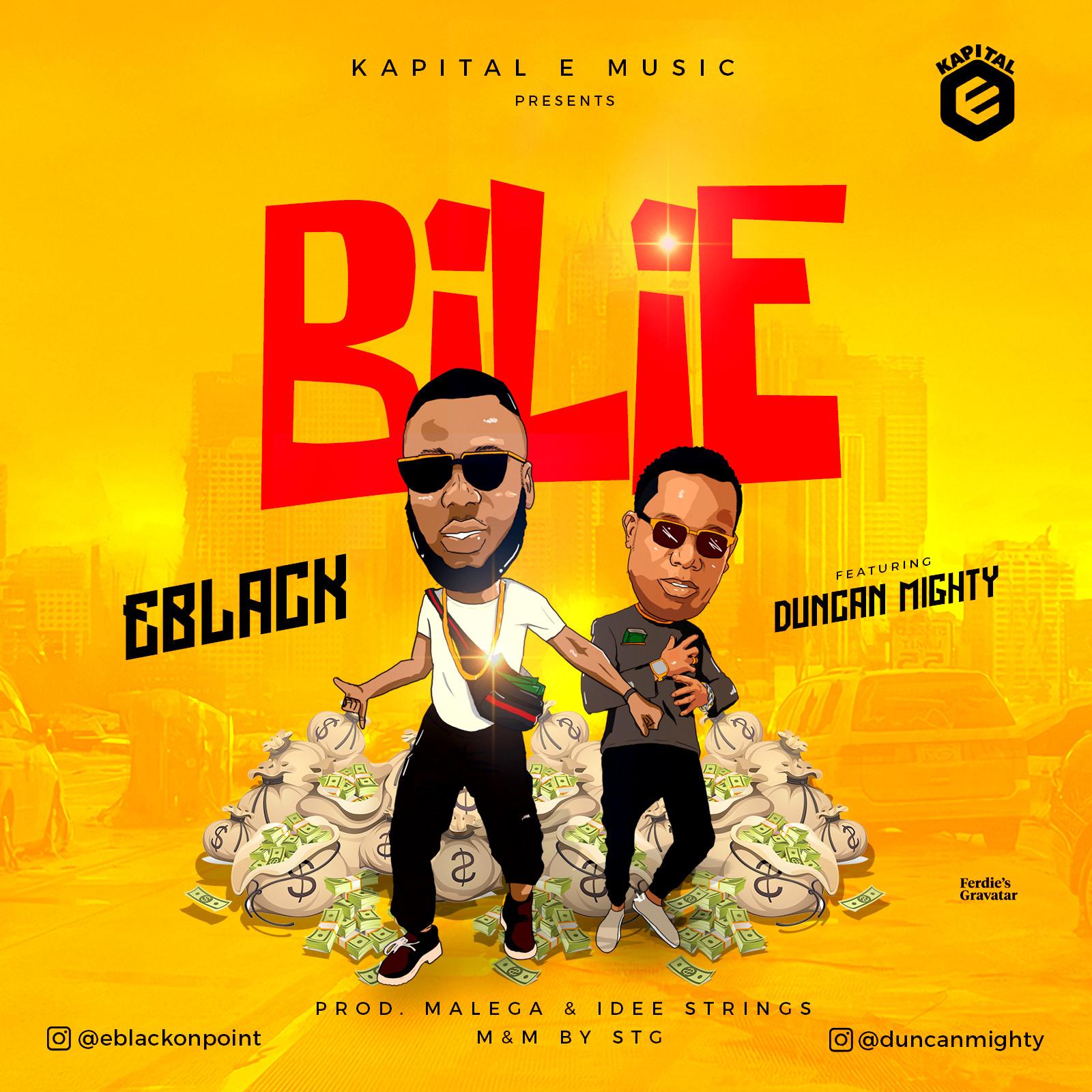 Music: EBlack – Bilie Ft. Duncan Mighty