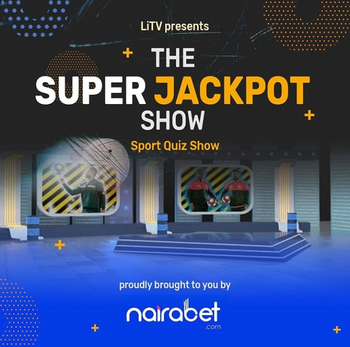 Win big on the LITV sports quiz show, The Super Jackpot Show sponsored by Nairabet. Here's how you can participate