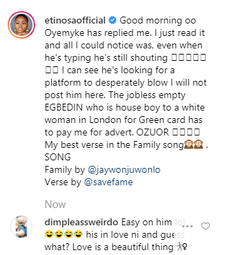 You are a house boy to a white woman in London for Green card  - Etinosa fires back at Oyemykke
