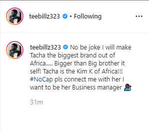 """I will make Tacha the biggest brand out of Africa"" Teebillz vows, adding that ""Tacha is the Kim K of Africa"" and offers to be her ""business manager"""