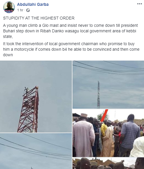 Kebbi man climbs a mast, vows not to come down until President Buhari resigns (photos)