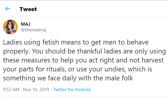 Men should be thankful ladies are just using fetish means to get them to behave properly?and not harvesting their parts for rituals - Maj