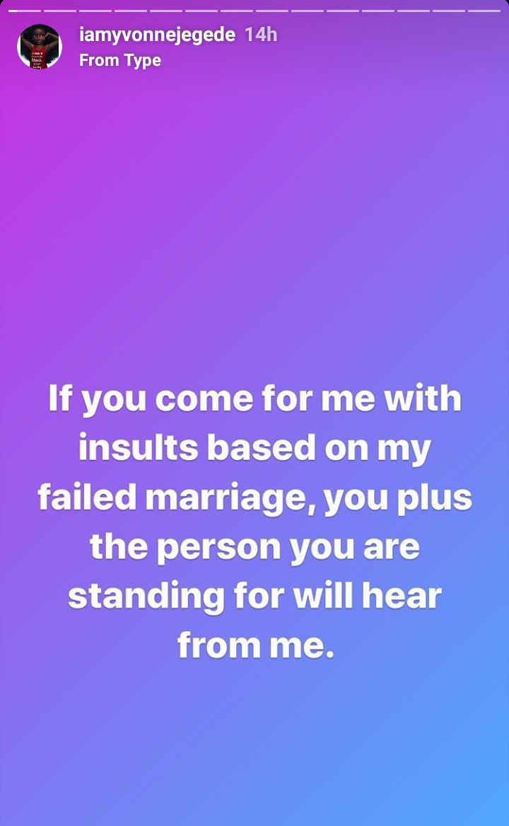 "Yvonne Jegede sounds a note of warning to those who try to shame her over her ""failed marriage"""