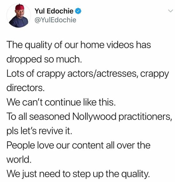 ''The quality of our home videos has dropped so much with lots of crappy actors and directors'' actor Yul Edochie 2