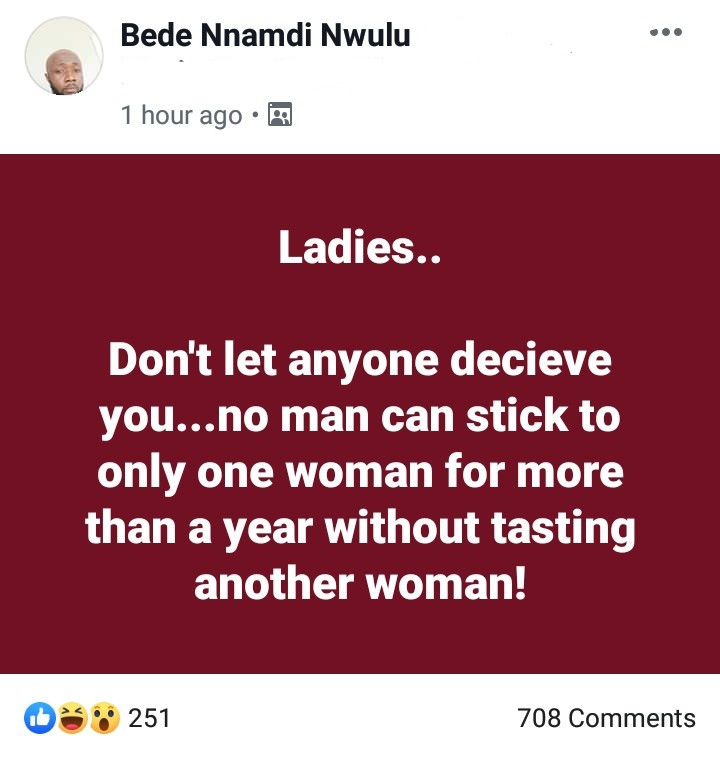 """No man can stick to only one woman for more than a year"" Nigerian man warns women not to be deceived"