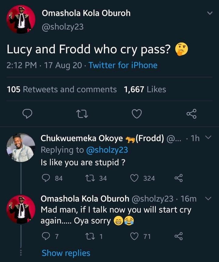 """Is like you are stupid"" Frodd tells Omashola after he compared him to Lucy"